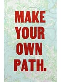 Make Your Own Path