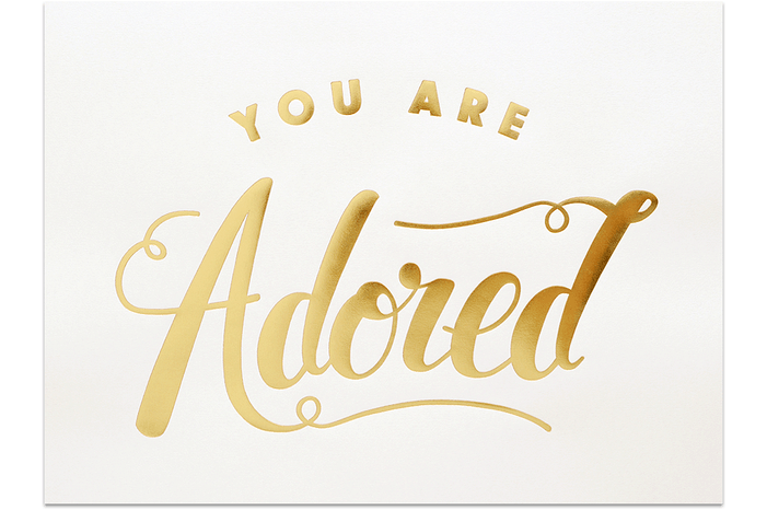 You Are Adored