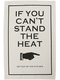 Photo of Can't Stand the Heat - Tea Towel