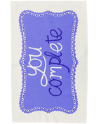 Complete Me - Tea Towel