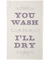 You Wash, I'll Dry - Tea Towel